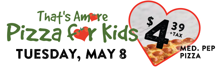 Pizza Nova That's Amore Pizza For Kids Sale! May 8, 2018.